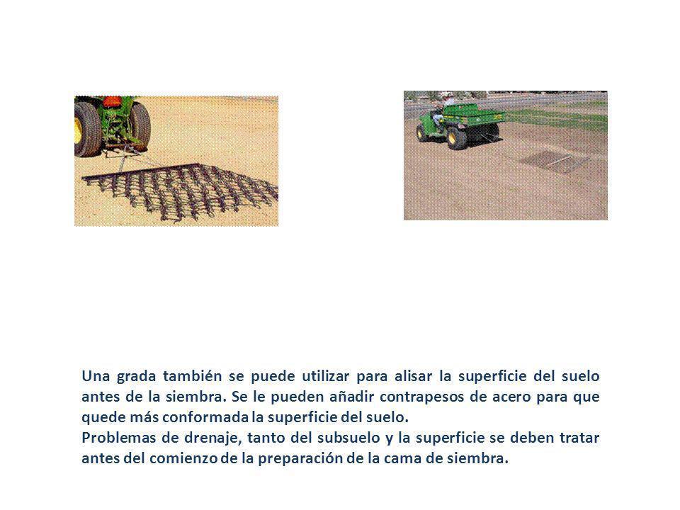 Una grada también se puede utilizar para alisar la superficie del suelo antes de la siembra. Se le pueden añadir contrapesos de acero para que quede más conformada la superficie del suelo.