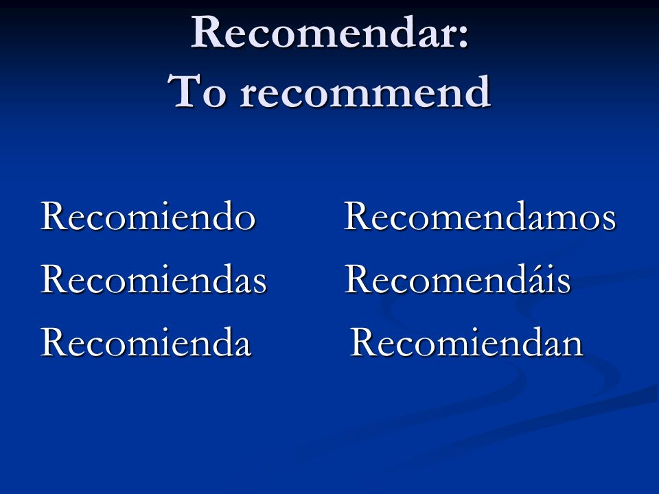 Recomendar: To recommend
