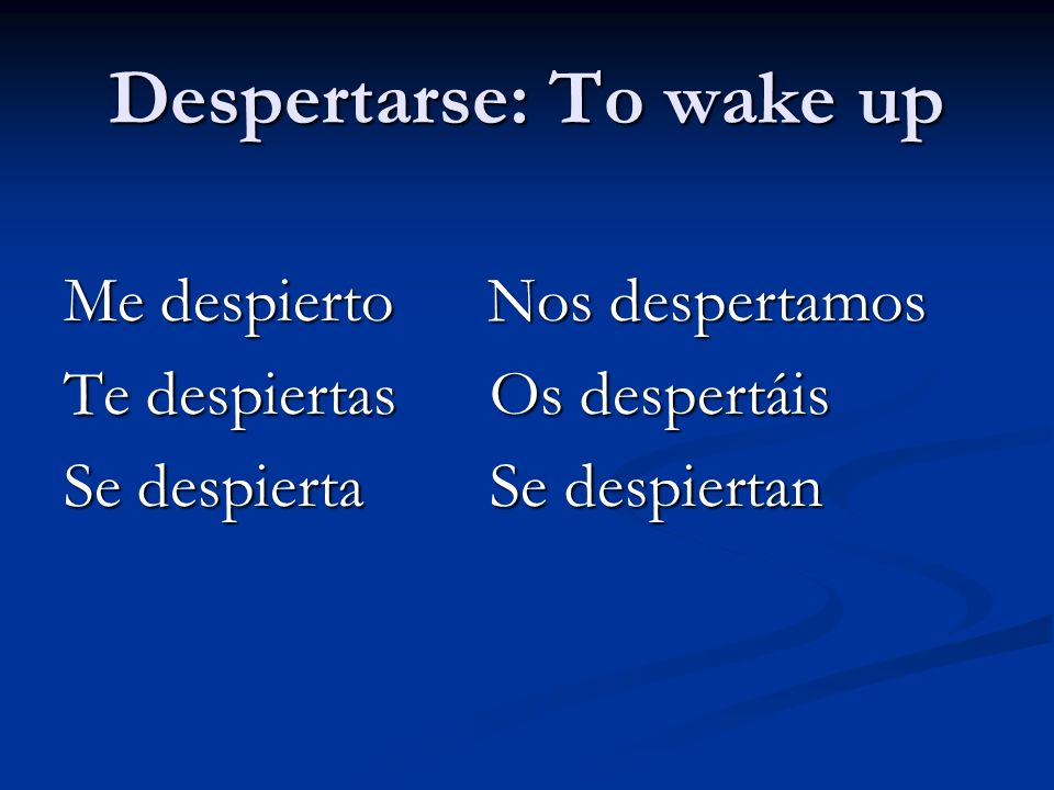 Despertarse: To wake up