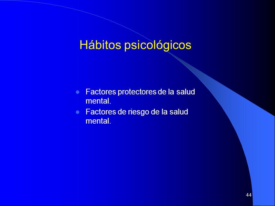 Hábitos psicológicos Factores protectores de la salud mental.