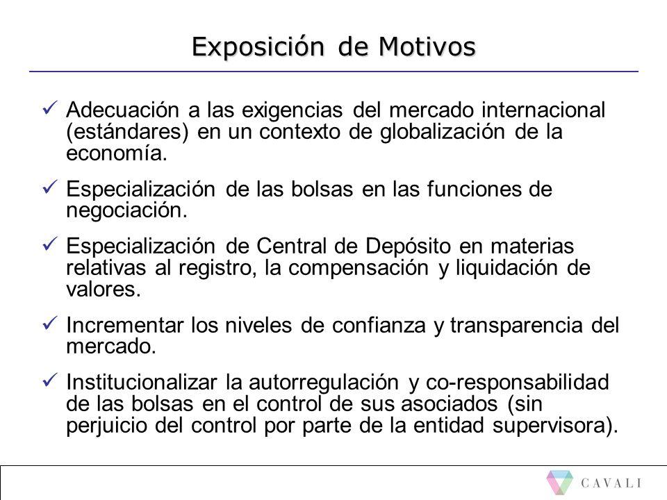 Exposición de Motivos Adecuación a las exigencias del mercado internacional (estándares) en un contexto de globalización de la economía.
