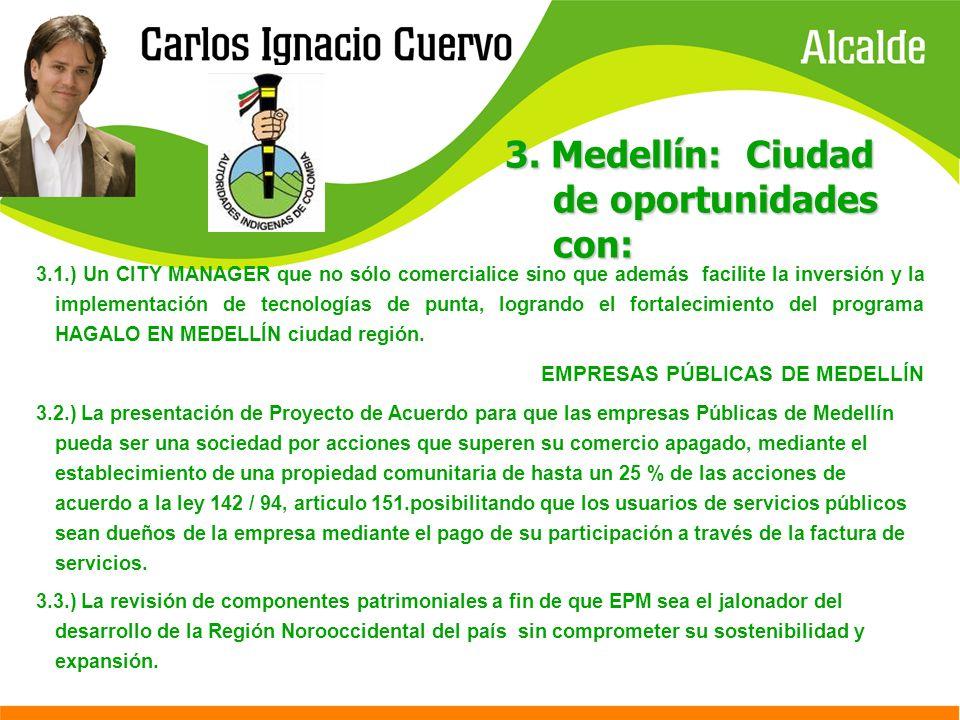 3. Medellín: Ciudad de oportunidades con: