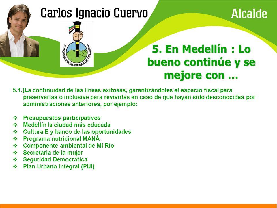 5. En Medellín : Lo bueno continúe y se mejore con …