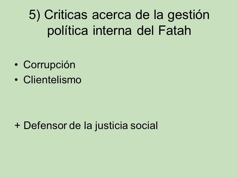 5) Criticas acerca de la gestión política interna del Fatah