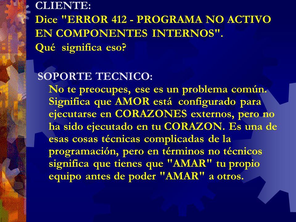 CLIENTE: Dice ERROR 412 - PROGRAMA NO ACTIVO EN COMPONENTES INTERNOS