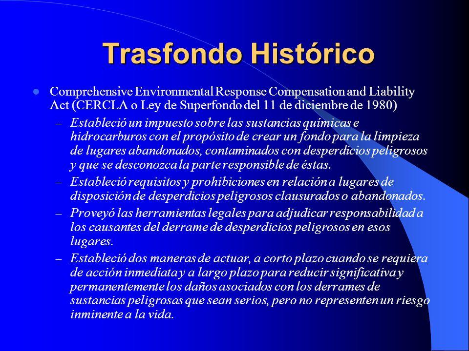 Trasfondo HistóricoComprehensive Environmental Response Compensation and Liability Act (CERCLA o Ley de Superfondo del 11 de diciembre de 1980)