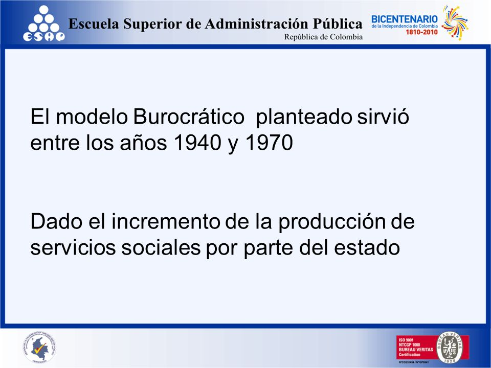 El modelo Burocrático planteado sirvió entre los años 1940 y 1970