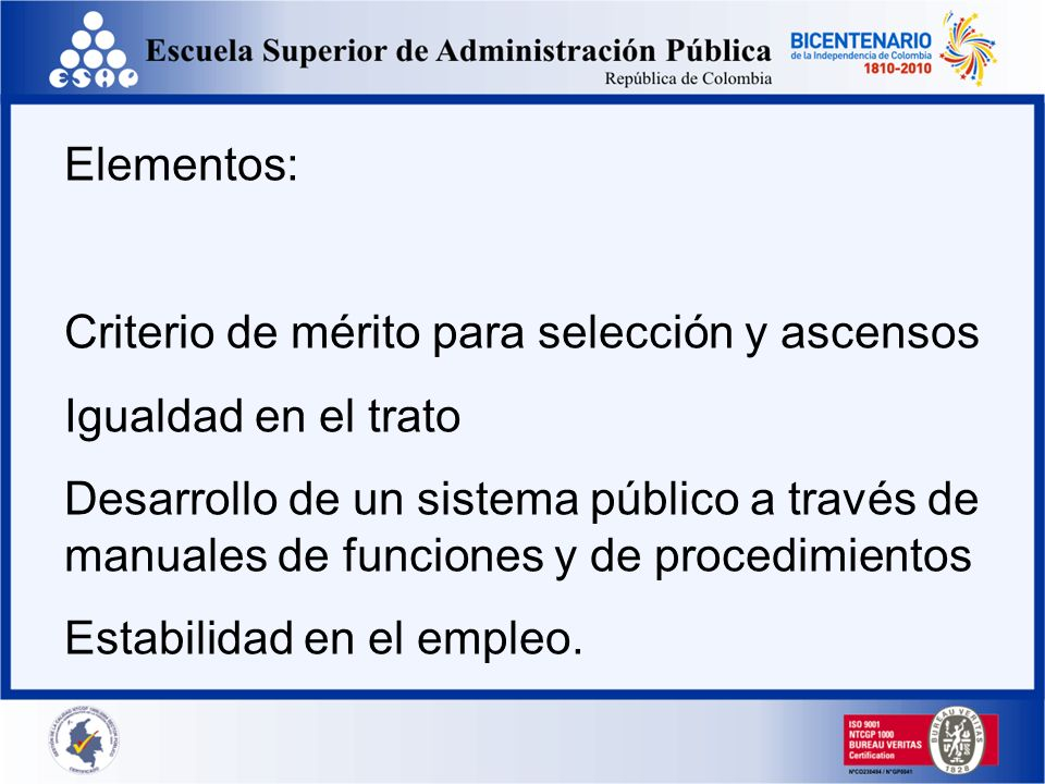 Elementos: Criterio de mérito para selección y ascensos. Igualdad en el trato.