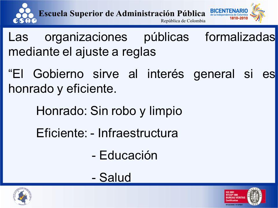 Las organizaciones públicas formalizadas mediante el ajuste a reglas