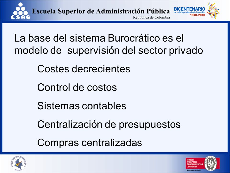 La base del sistema Burocrático es el modelo de supervisión del sector privado