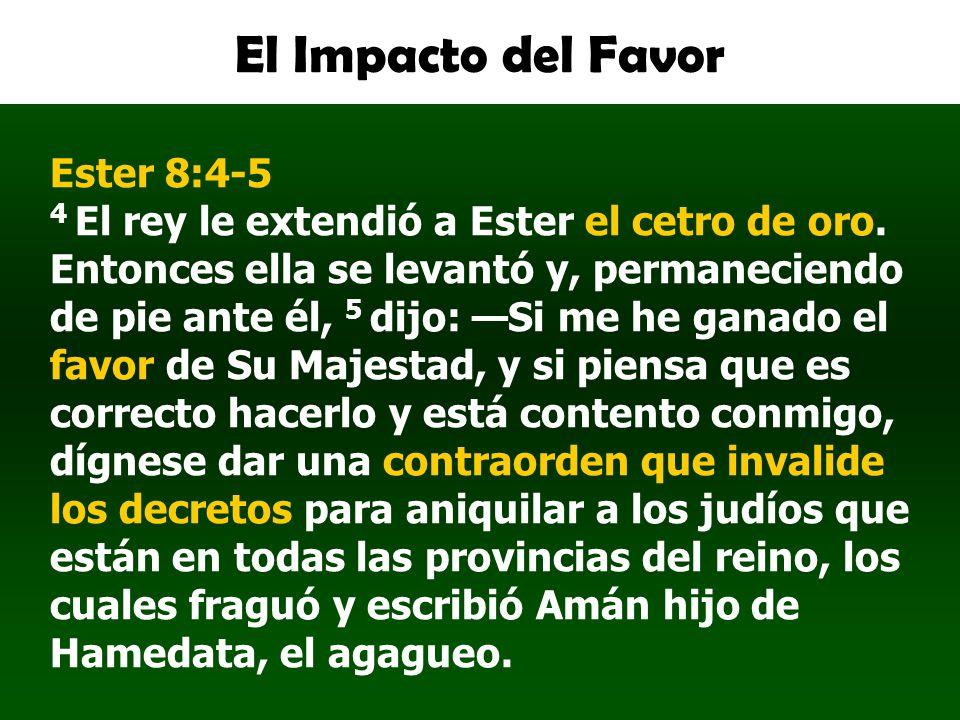 El Impacto del Favor Ester 8:4-5