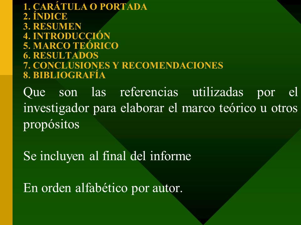 Se incluyen al final del informe En orden alfabético por autor.