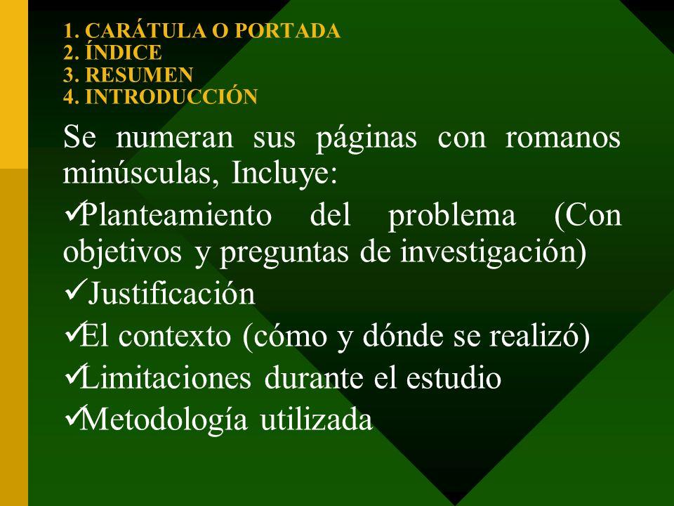 1. CARÁTULA O PORTADA 2. ÍNDICE 3. RESUMEN 4. INTRODUCCIÓN