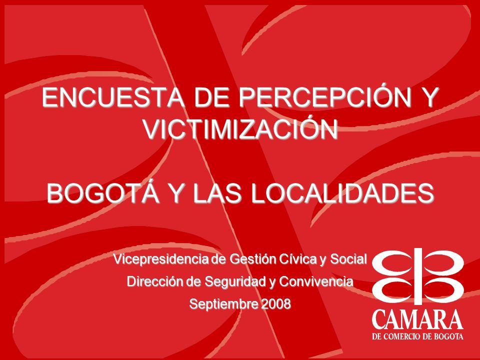 ENCUESTA DE PERCEPCIÓN Y VICTIMIZACIÓN BOGOTÁ Y LAS LOCALIDADES