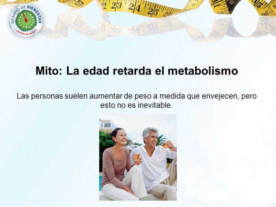 Mito: La edad retarda el metabolismo