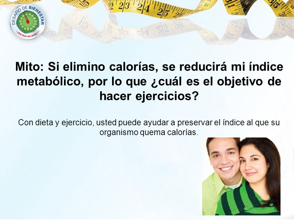 Mito: Si elimino calorías, se reducirá mi índice metabólico, por lo que ¿cuál es el objetivo de hacer ejercicios