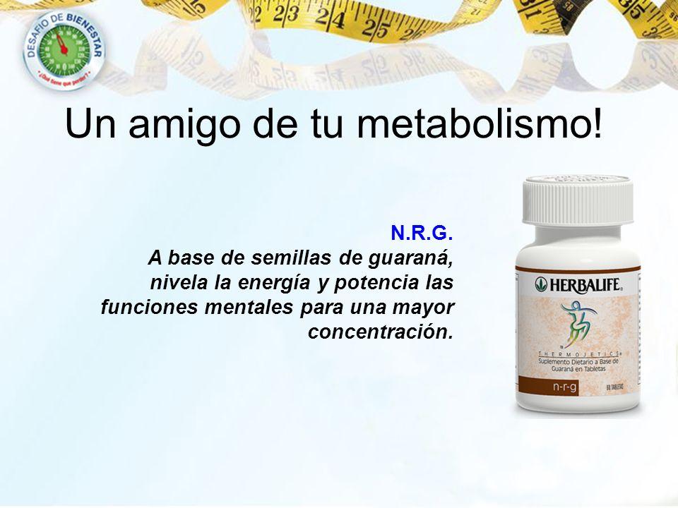 Un amigo de tu metabolismo!