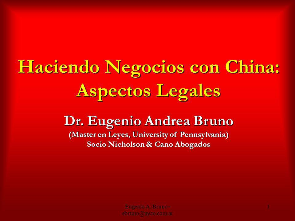 Haciendo Negocios con China: Aspectos Legales Dr. Eugenio Andrea Bruno