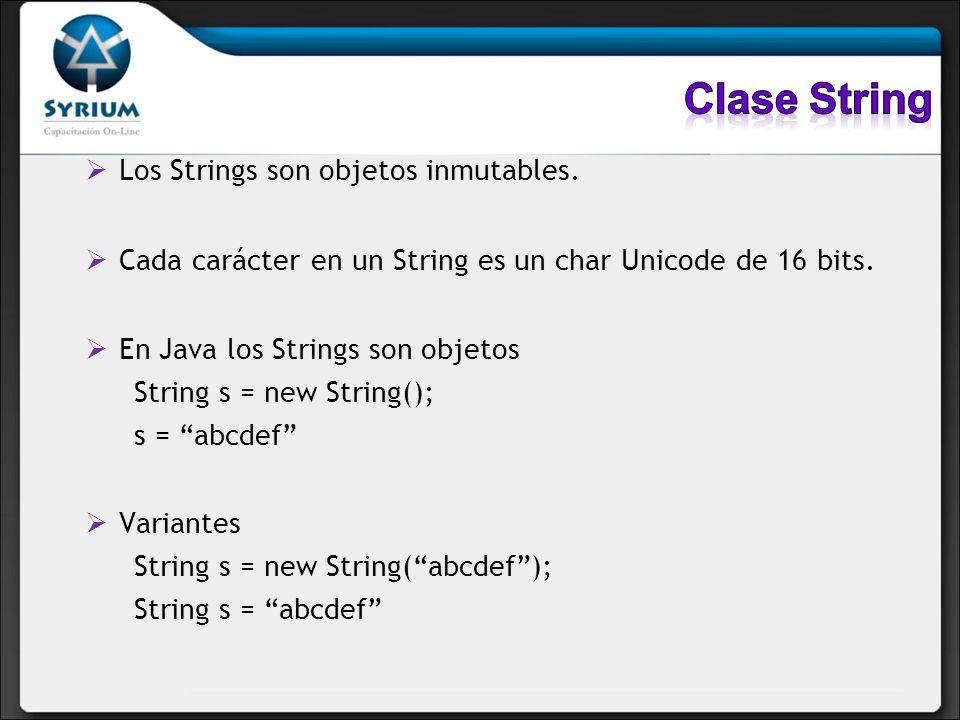 Clase String Los Strings son objetos inmutables.