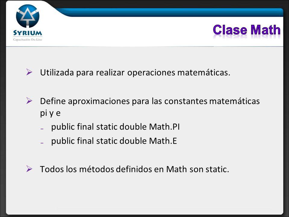 Clase Math Utilizada para realizar operaciones matemáticas.