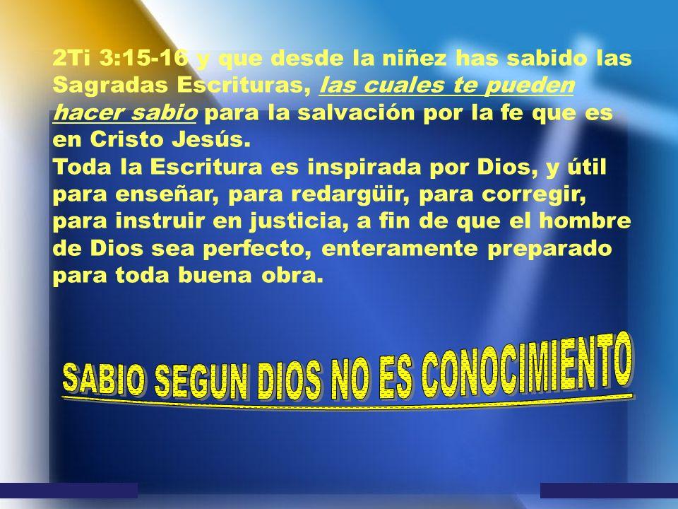 SABIO SEGUN DIOS NO ES CONOCIMIENTO