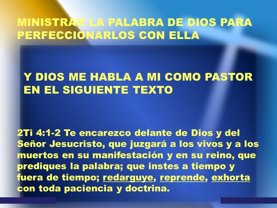 MINISTRAR LA PALABRA DE DIOS PARA PERFECCIONARLOS CON ELLA