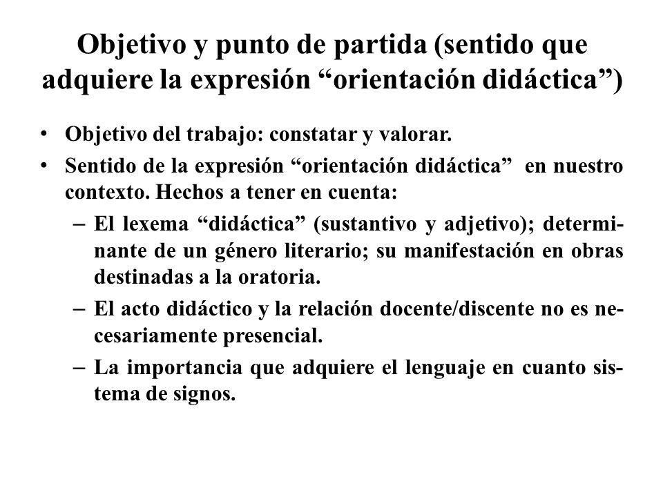 Objetivo y punto de partida (sentido que adquiere la expresión orientación didáctica )