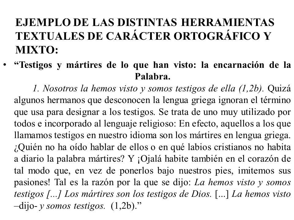 EJEMPLO DE LAS DISTINTAS HERRAMIENTAS TEXTUALES DE CARÁCTER ORTOGRÁFICO Y MIXTO: