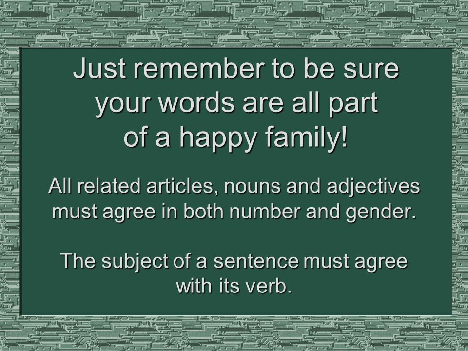 Just remember to be sure your words are all part of a happy family!