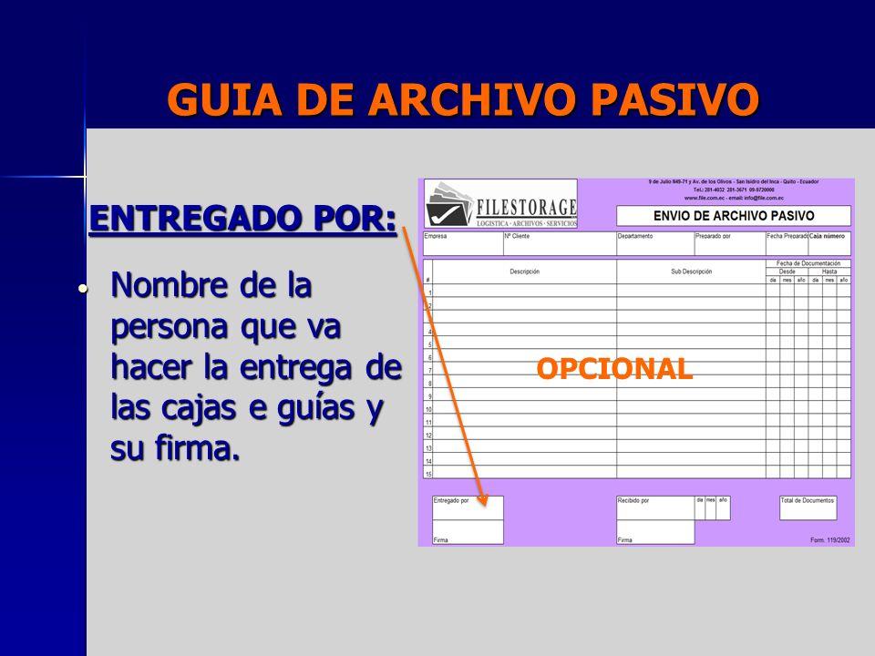 GUIA DE ARCHIVO PASIVO ENTREGADO POR: