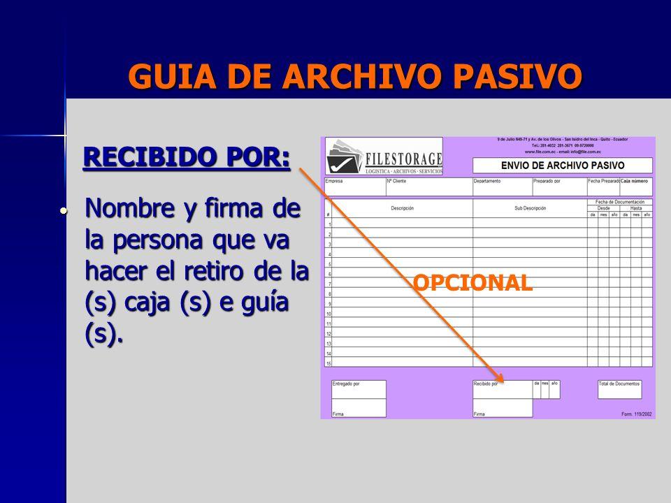 GUIA DE ARCHIVO PASIVO RECIBIDO POR: