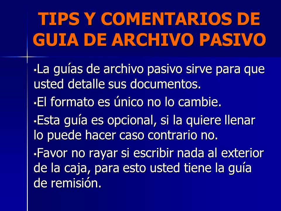 TIPS Y COMENTARIOS DE GUIA DE ARCHIVO PASIVO