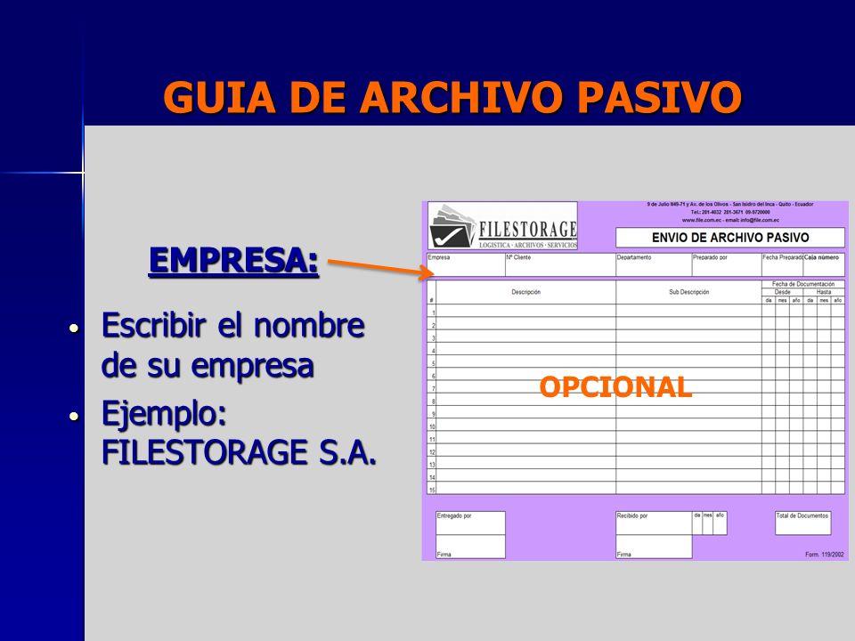 GUIA DE ARCHIVO PASIVO EMPRESA: Escribir el nombre de su empresa