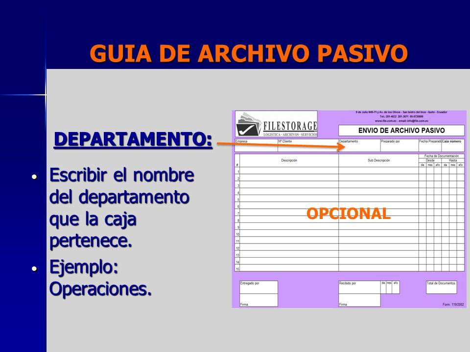 GUIA DE ARCHIVO PASIVO DEPARTAMENTO: