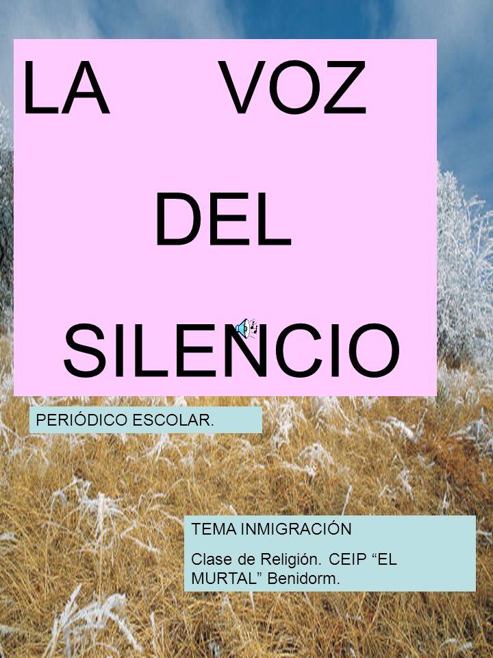 LA VOZ DEL SILENCIO PERIÓDICO ESCOLAR. TEMA INMIGRACIÓN