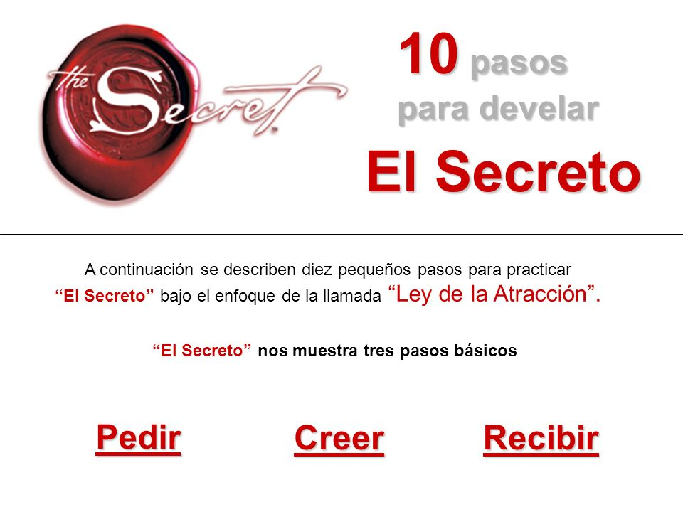 10 pasos para develar El Secreto Pedir Creer Recibir