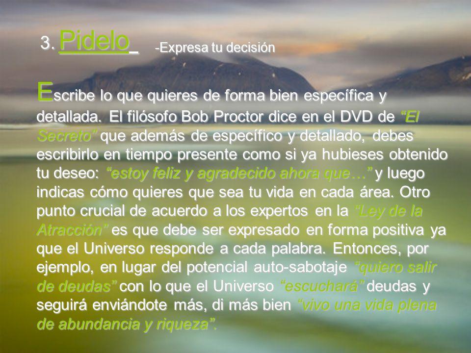 3. Pidelo -Expresa tu decisión.