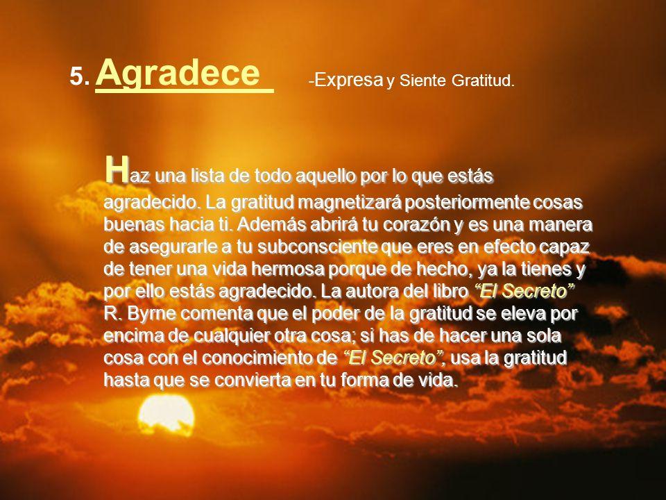5. Agradece -Expresa y Siente Gratitud.