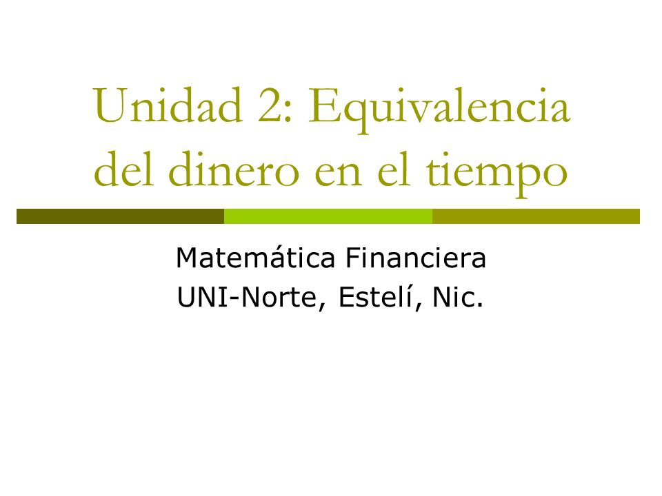 Unidad 2: Equivalencia del dinero en el tiempo