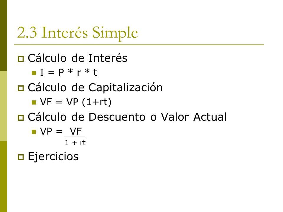 2.3 Interés Simple Cálculo de Interés Cálculo de Capitalización