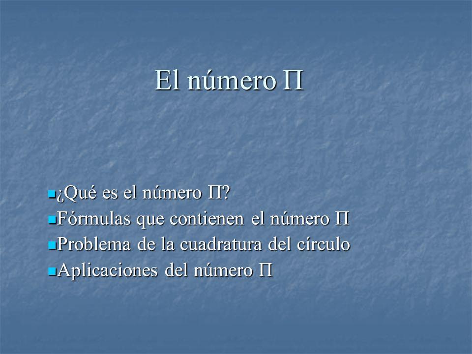 El número Π Fórmulas que contienen el número Π