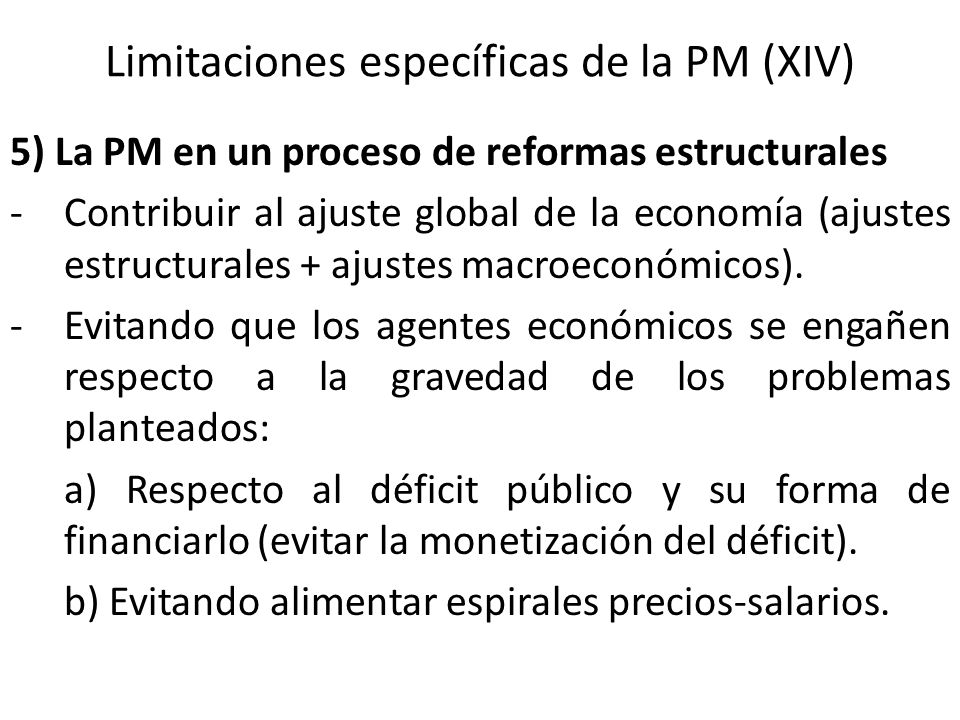 Limitaciones específicas de la PM (XIV)
