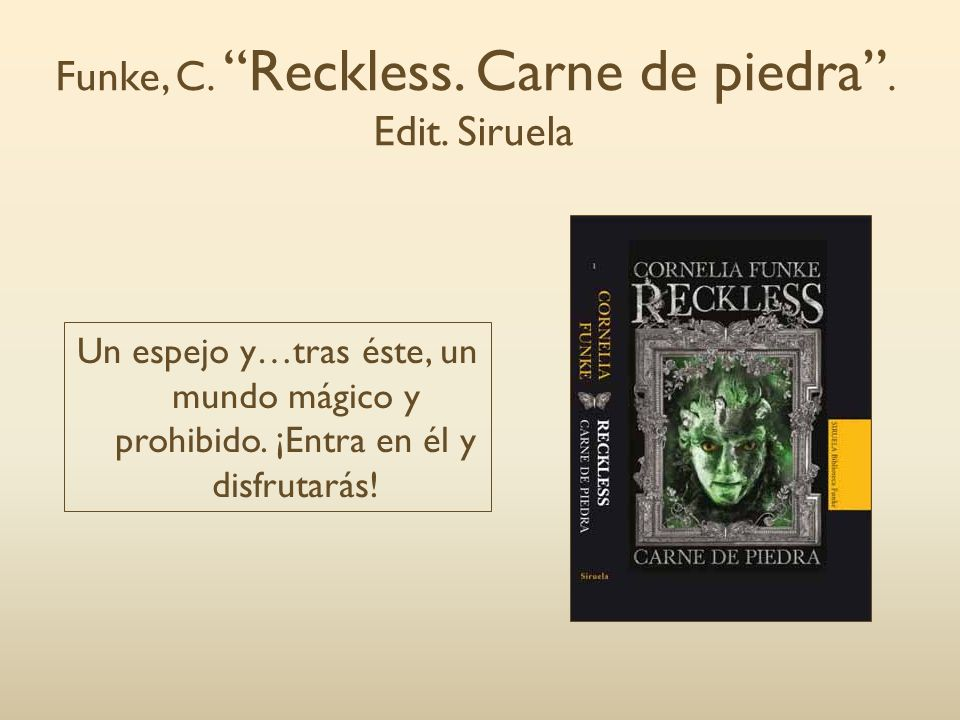 Funke, C. Reckless. Carne de piedra . Edit. Siruela