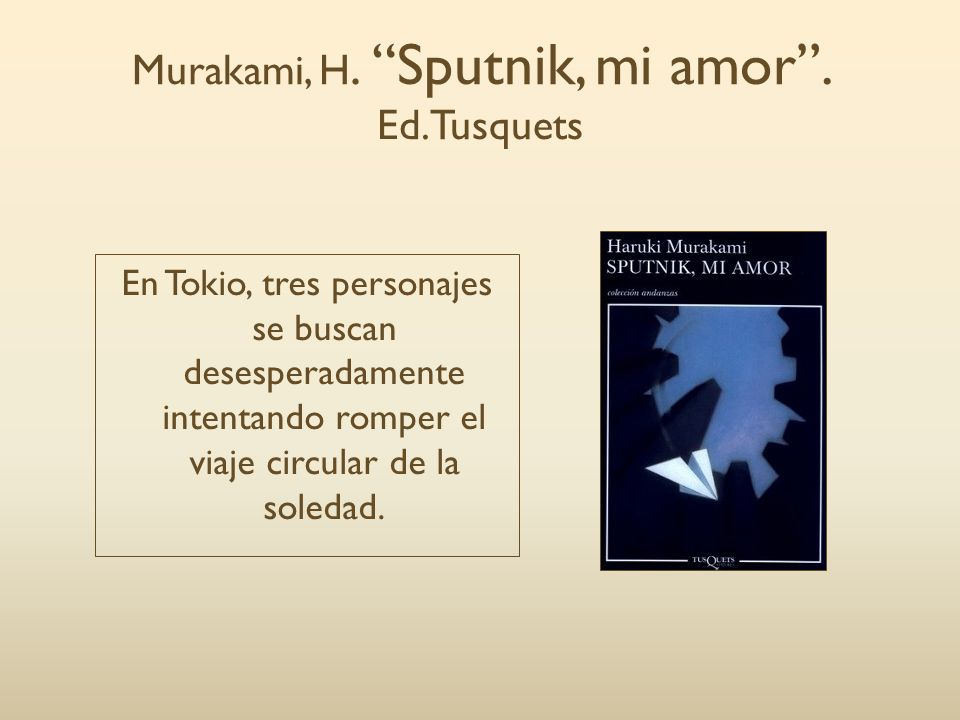 Murakami, H. Sputnik, mi amor . Ed.Tusquets