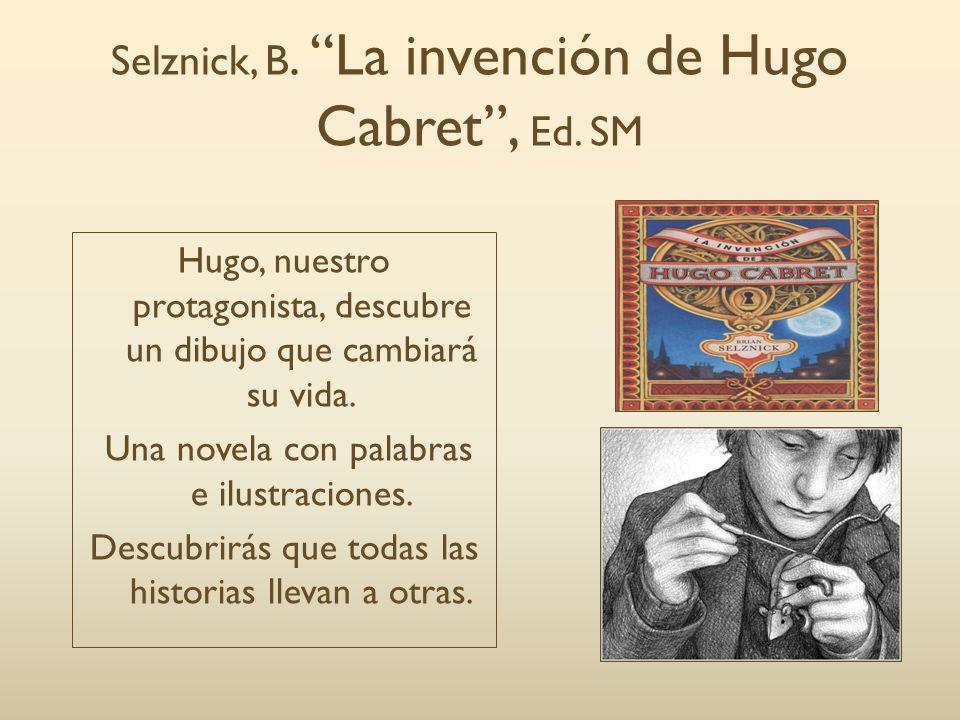 Selznick, B. La invención de Hugo Cabret , Ed. SM