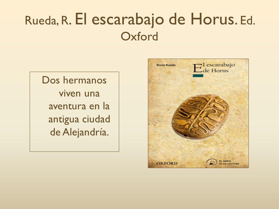 Rueda, R. El escarabajo de Horus. Ed. Oxford