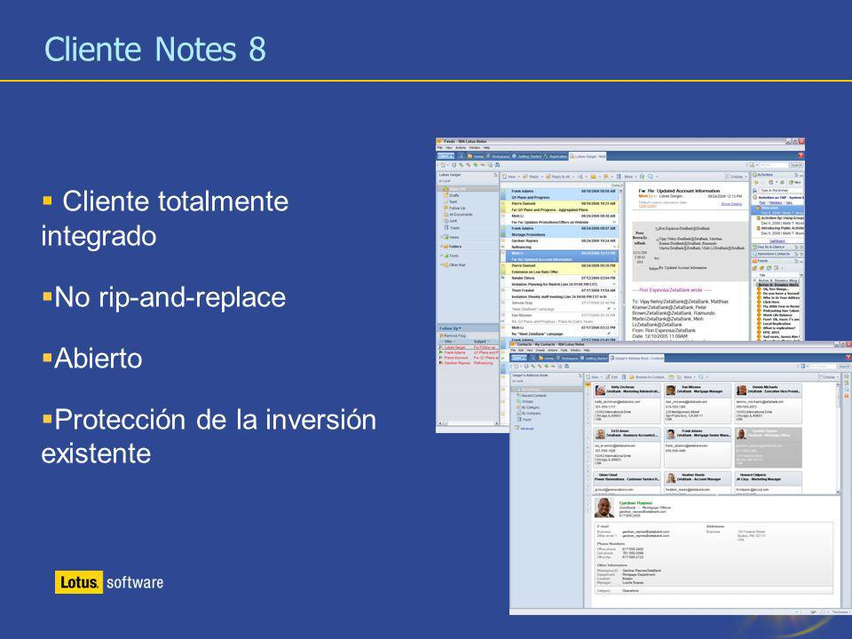 Cliente Notes 8 Cliente totalmente integrado No rip-and-replace
