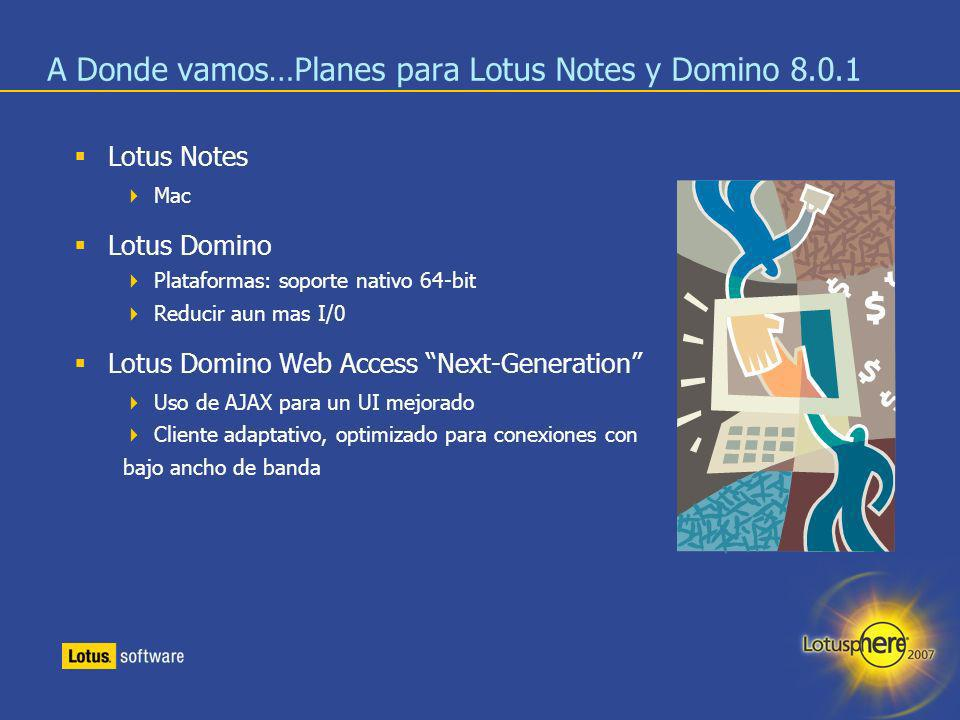 A Donde vamos…Planes para Lotus Notes y Domino 8.0.1