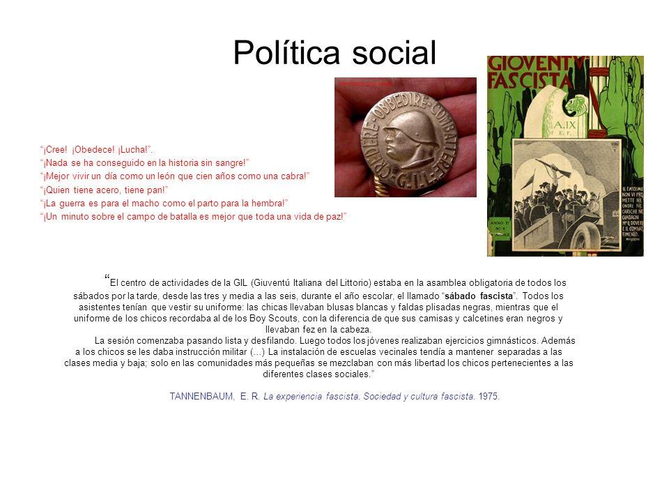 Política social ¡Cree! ¡Obedece! ¡Lucha! . ¡Nada se ha conseguido en la historia sin sangre!