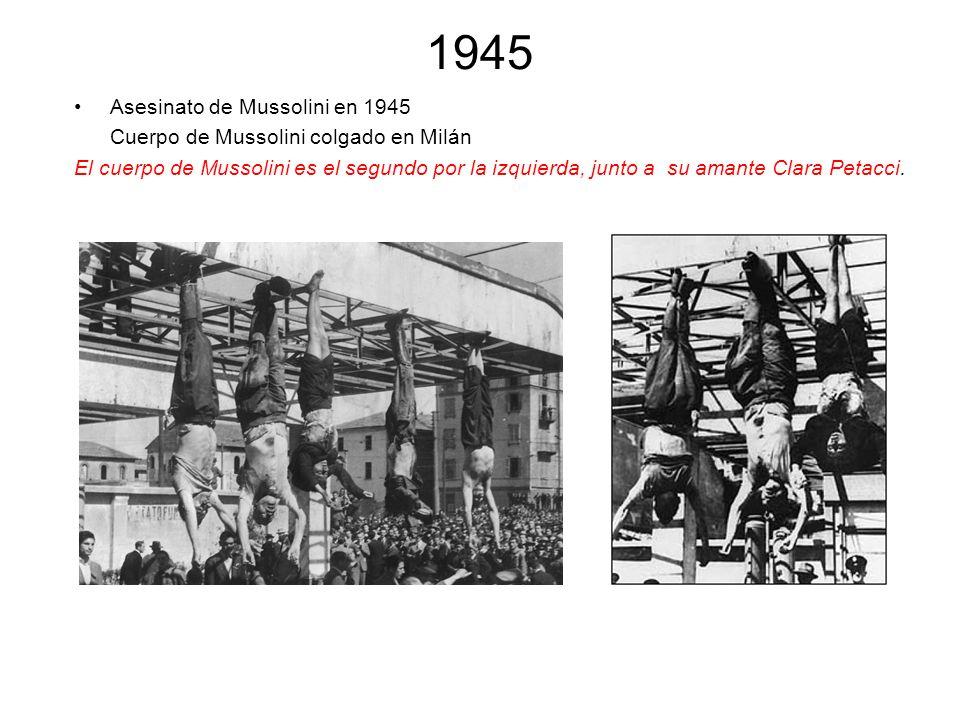 1945 Asesinato de Mussolini en 1945